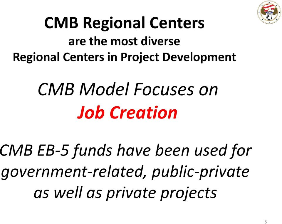 Job Creation CMB EB-5 funds have been used for