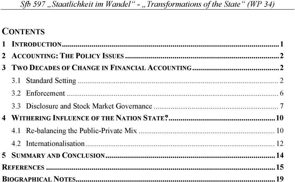 .. 6 3.3 Disclosure and Stock Market Governance... 7 4 WITHERING INFLUENCE OF THE NATION STATE?...10 4.