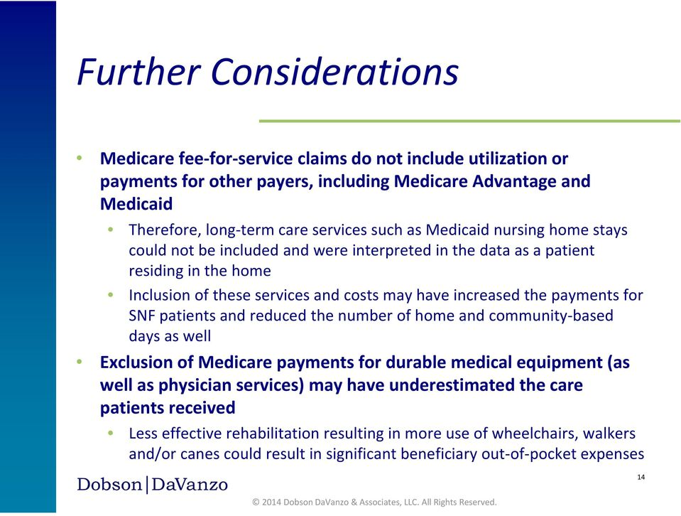 payments for SNF patients and reduced the number of home and community based days as well Exclusion of Medicare payments for durable medical equipment (as well as physician services) may