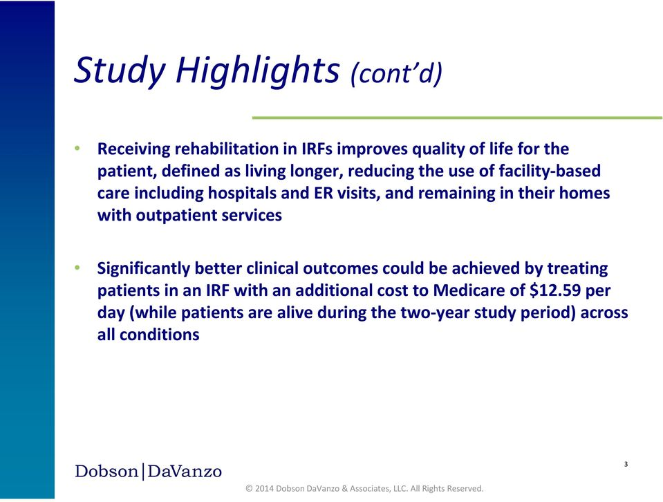 outpatient services Significantly better clinical outcomes could be achieved by treating patients in an IRF with an