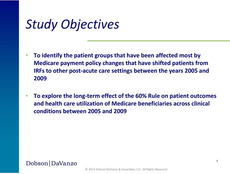 the years 2005 and 2009 To explore the long term effect of the 60% Rule on patient outcomes and