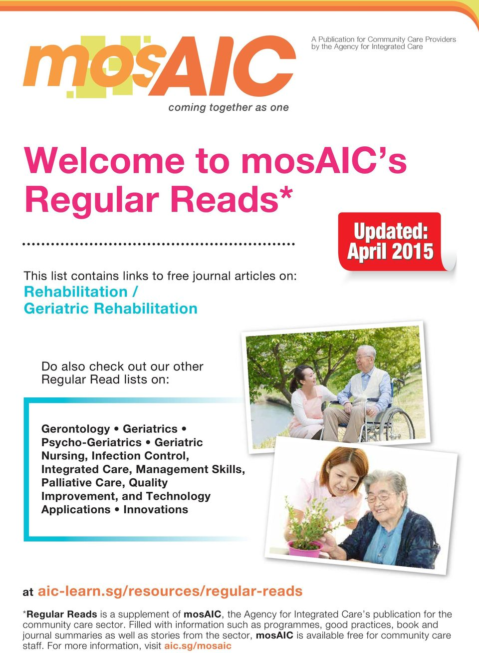sg/resources/regular-reads *Regular Reads is a supplement of mosaic, the Agency for Integrated Care s publication for the community care sector.
