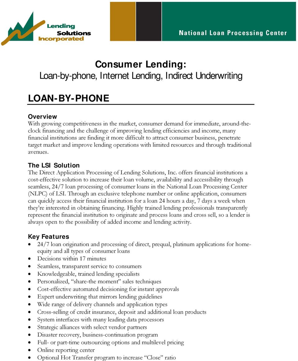 operations with limited resources and through traditional avenues. The LSI Solution The Direct Application Processing of Lending Solutions, Inc.