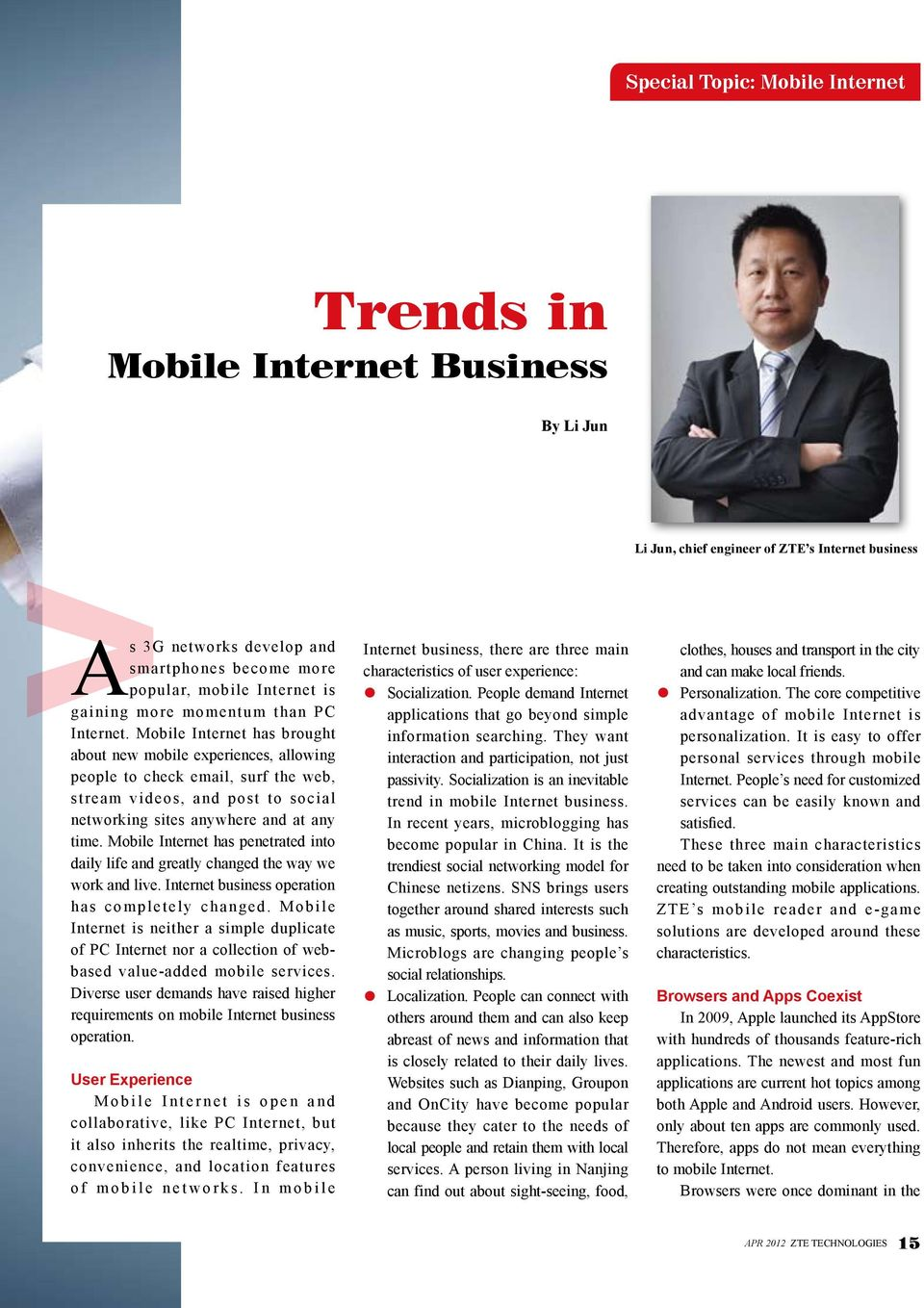 Mobile Internet has brought about new mobile experiences, allowing people to check email, surf the web, stream videos, and post to social networking sites anywhere and at any time.