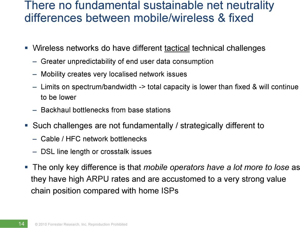 be lower Backhaul bottlenecks from base stations Such challenges are not fundamentally / strategically different to Cable / HFC network bottlenecks DSL line length or crosstalk