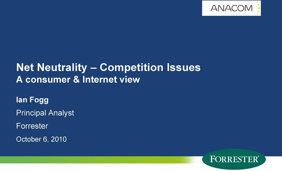 2010 2 2010 Forrester Research, Inc.