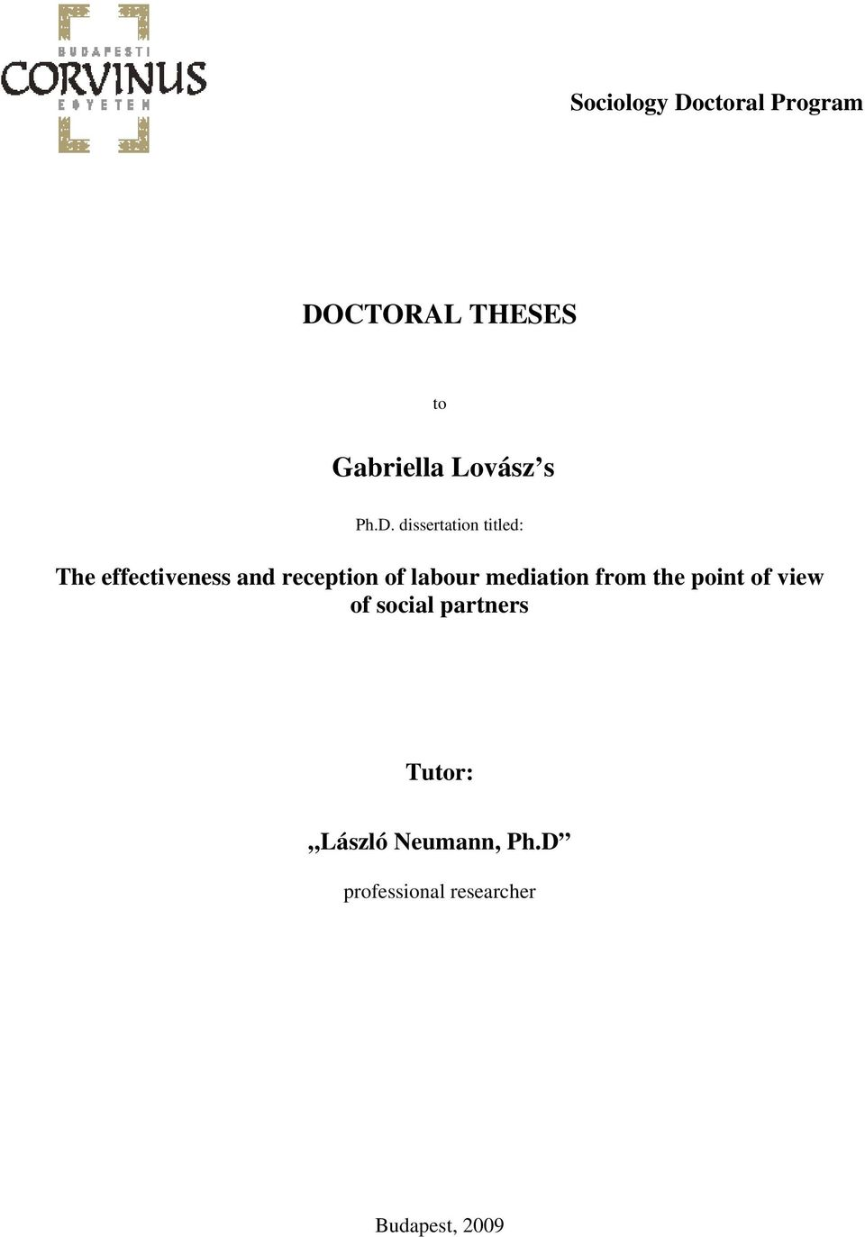 dissertation titled: The effectiveness and reception of labour