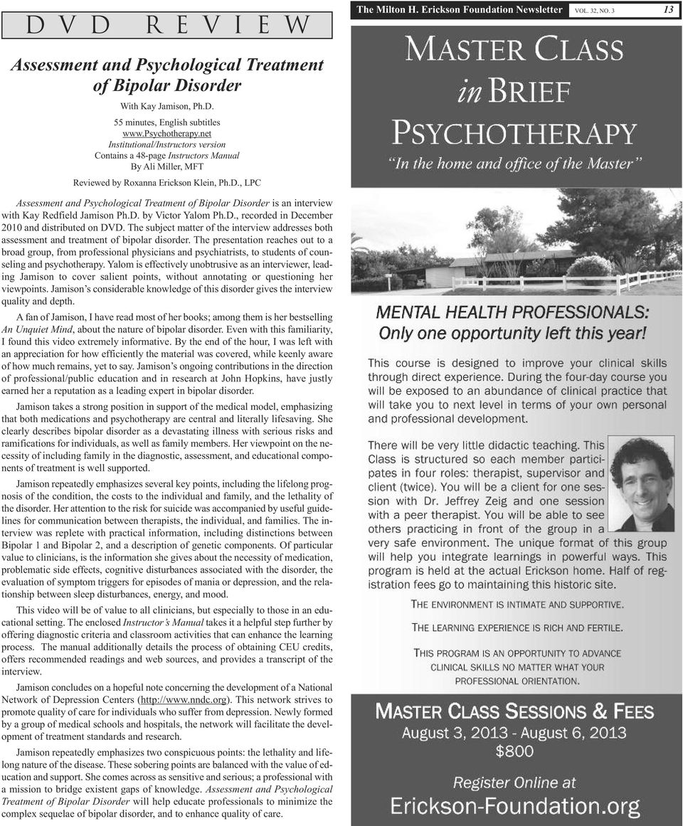 , LPC Assessment and Psychological Treatment of Bipolar Disorder is an interview with Kay Redfield Jamison Ph.D. by Victor Yalom Ph.D., recorded in December 2010 and distributed on DVD.