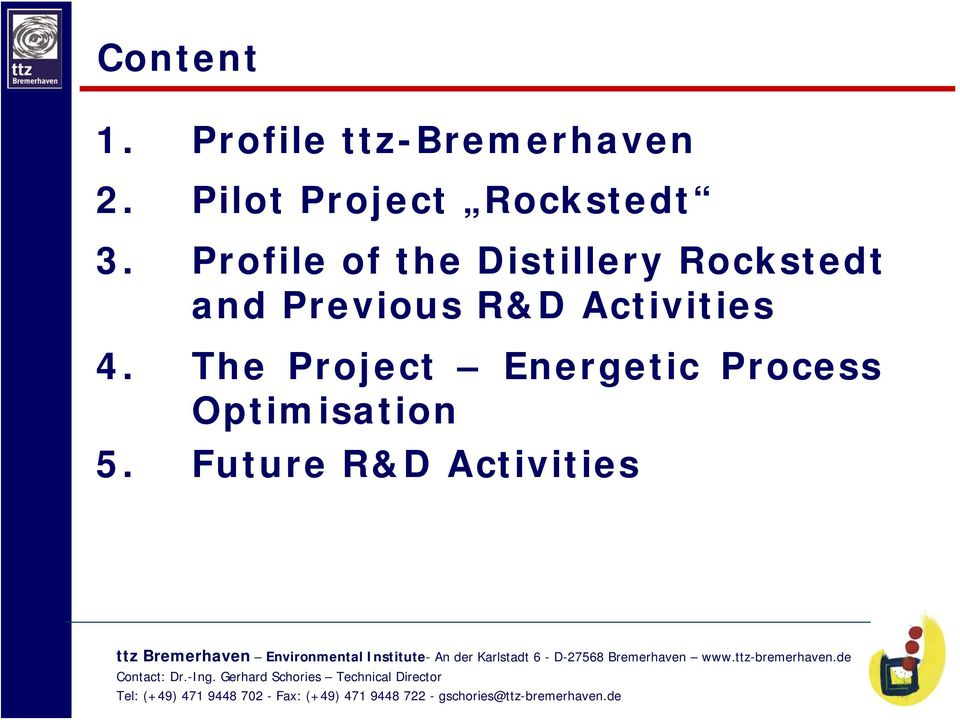 Profile of the Distillery Rockstedt and Previous
