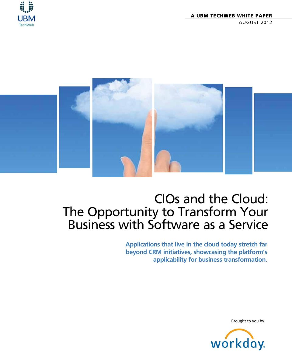 Applications that live in the cloud today stretch far beyond CRM