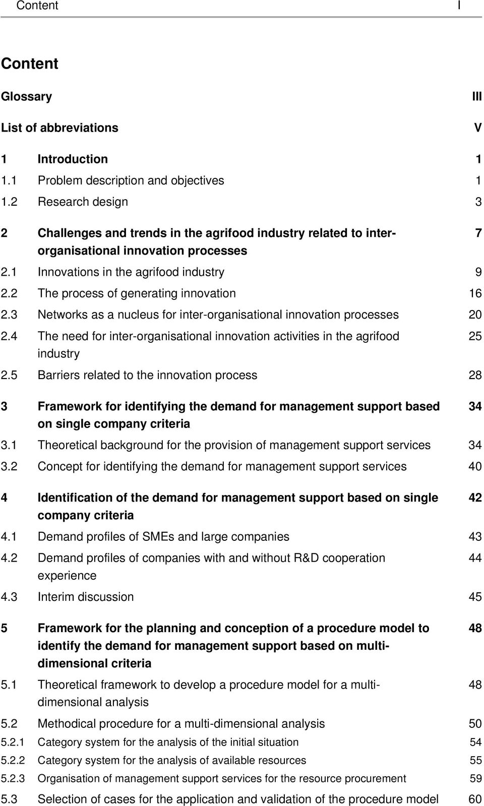 2 The process of generating innovation 16 2.3 Networks as a nucleus for inter-organisational innovation processes 20 2.