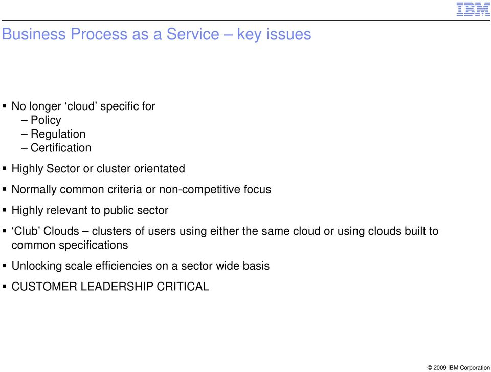 to public sector Club Clouds clusters of users using either the same cloud or using clouds built to