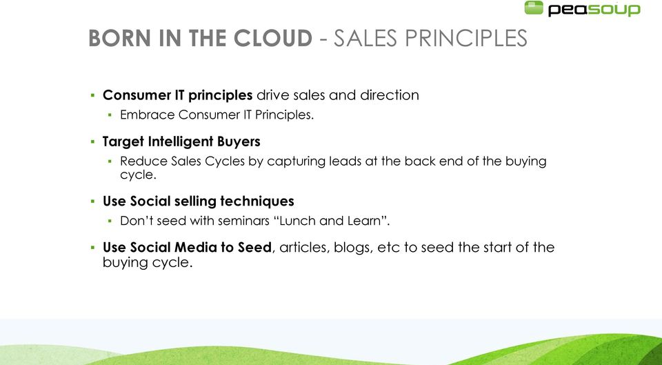 Target Intelligent Buyers Reduce Sales Cycles by capturing leads at the back end of the buying