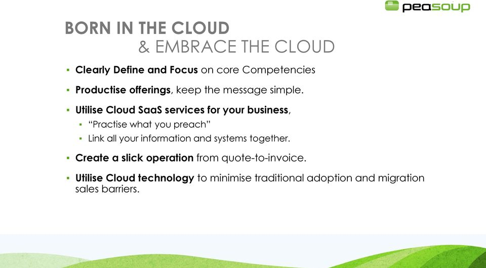 Utilise Cloud SaaS services for your business, Practise what you preach Link all your