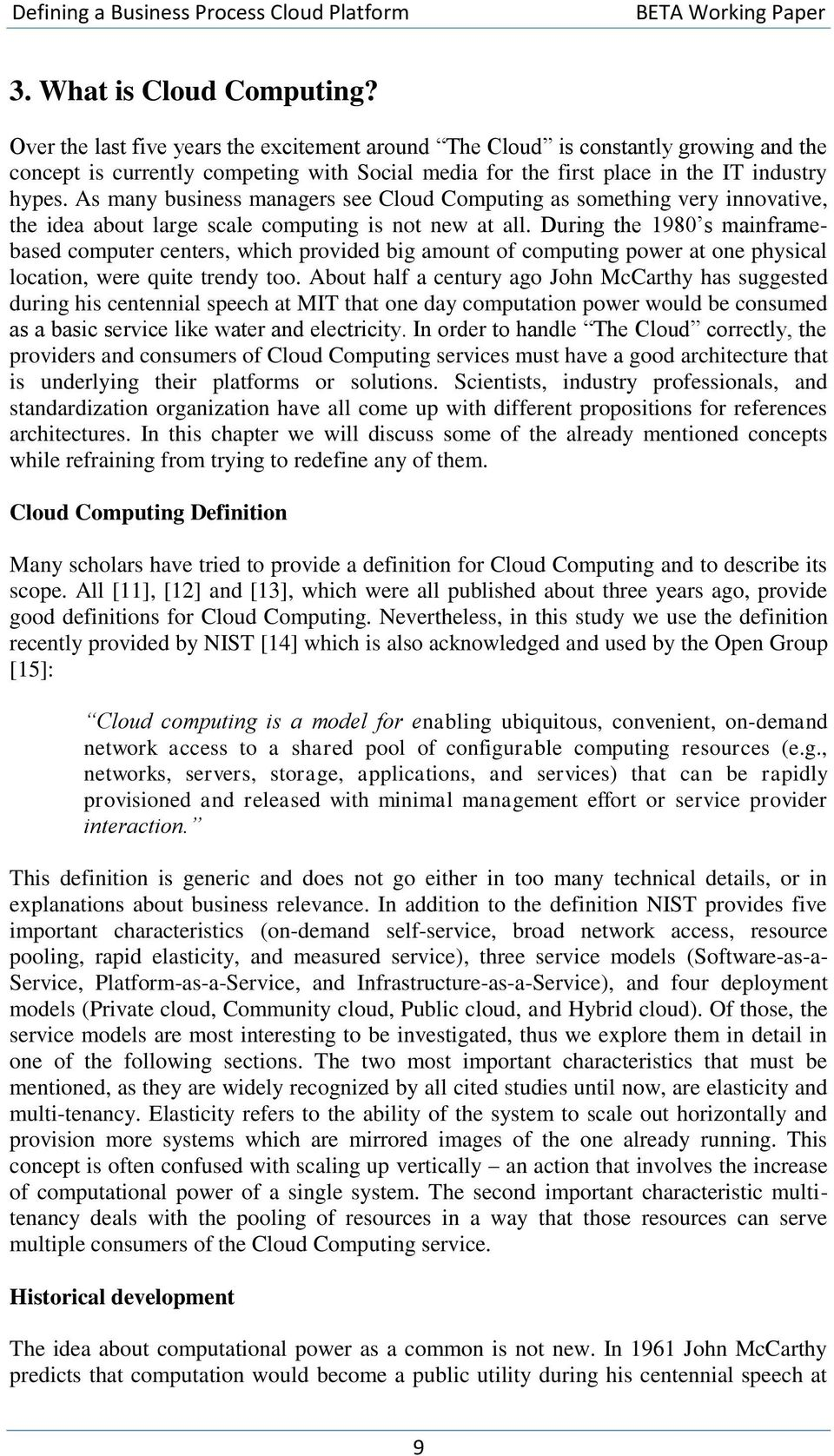 As many business managers see Cloud Computing as something very innovative, the idea about large scale computing is not new at all.