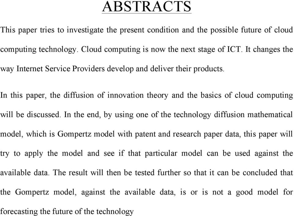 In the end, by using one of the technology diffusion mathematical model, which is Gompertz model with patent and research paper data, this paper will try to apply the model and see if that