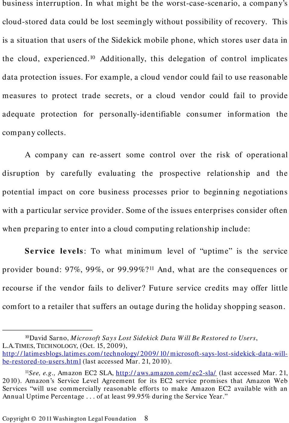 For example, a cloud vendor could fail to use reasonable measures to protect trade secrets, or a cloud vendor could fail to provide adequate protection for personally-identifiable consumer