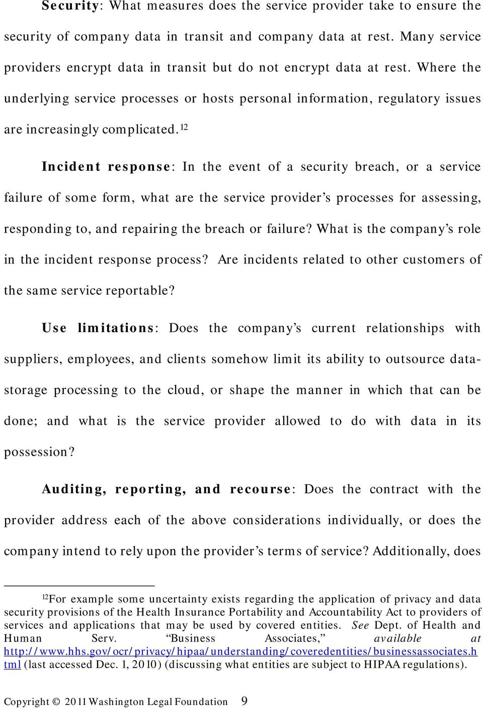 12 Incident response: In the event of a security breach, or a service failure of some form, what are the service provider s processes for assessing, responding to, and repairing the breach or failure?