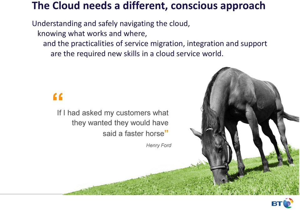 migration, integration and support are the required new skills in a cloud service