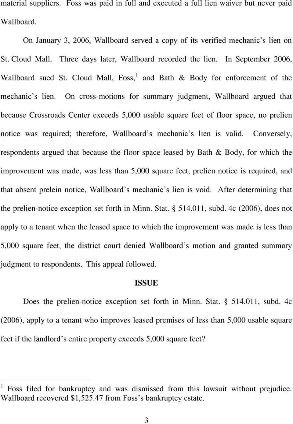 On cross-motions for summary judgment, Wallboard argued that because Crossroads Center exceeds 5,000 usable square feet of floor space, no prelien notice was required; therefore, Wallboard s mechanic
