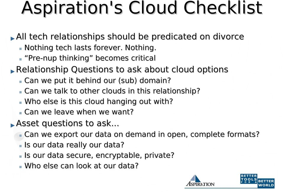 Pre-nup thinking becomes critical Relationship Questions to ask about cloud options Can we put it behind our (sub) domain?