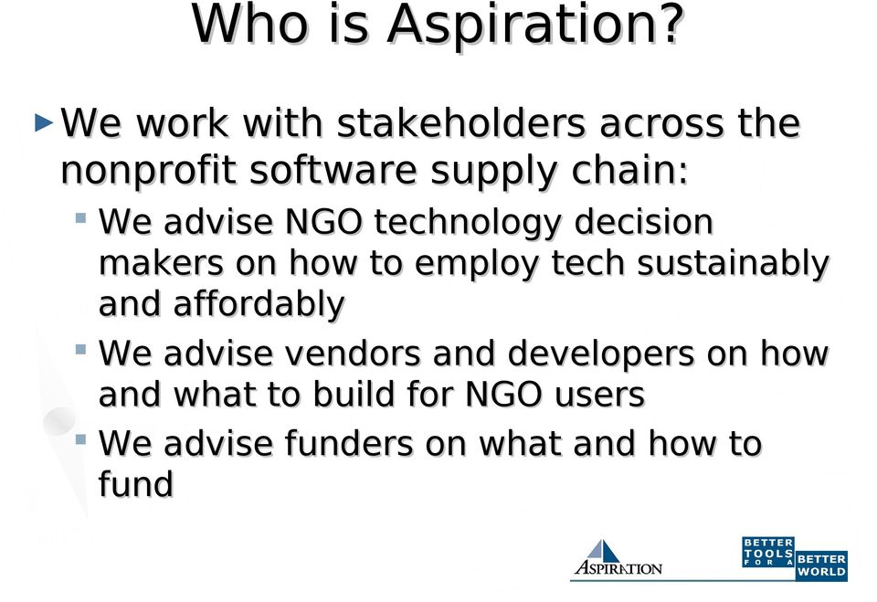 advise NGO technology decision makers on how to employ tech sustainably