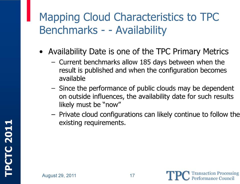 Since the performance of public clouds may be dependent on outside influences, the availability date for such results