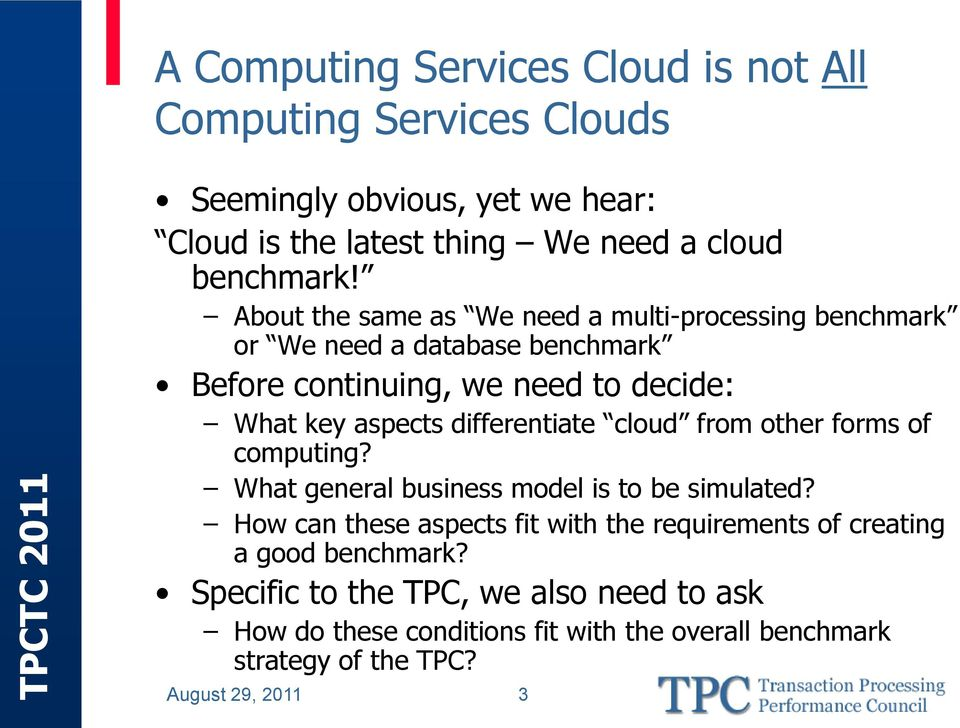 differentiate cloud from other forms of computing? What general business model is to be simulated?