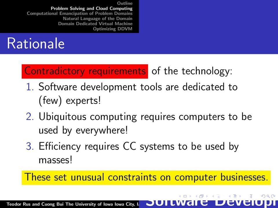 Ubiquitous computing requires computers to be used by everywhere! 3.