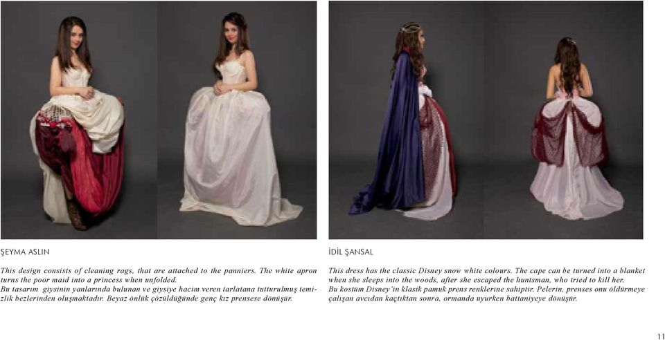 - This dress has the classic Disney snow white colours.