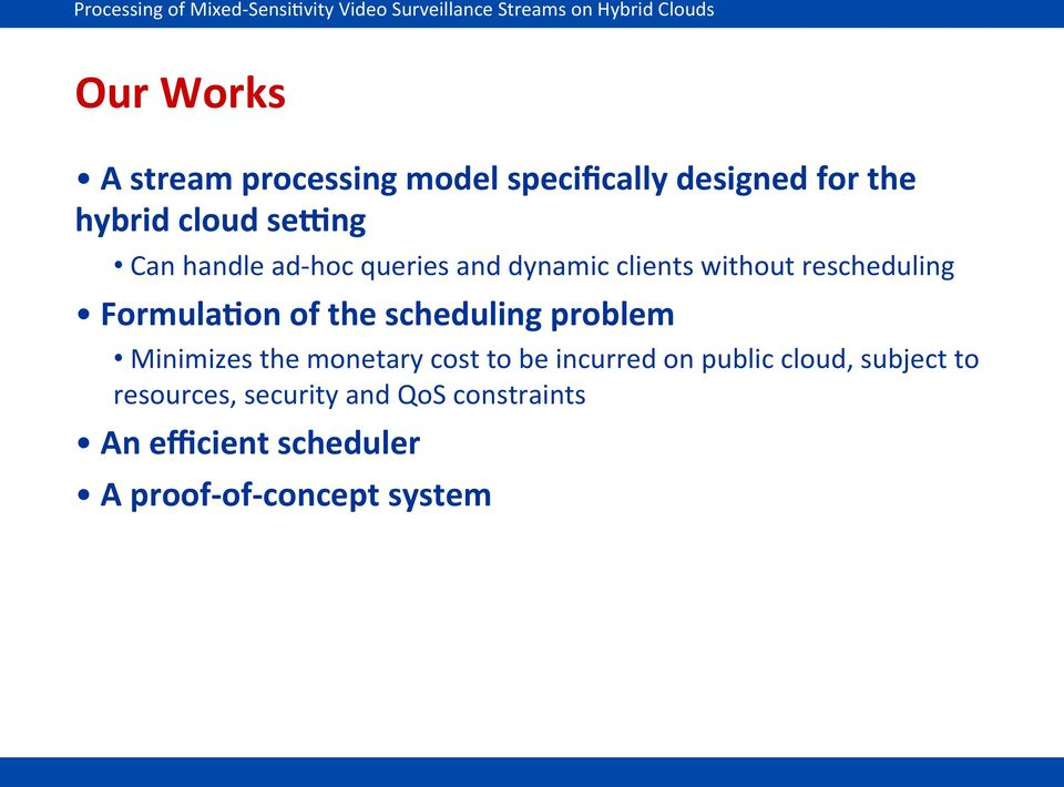 scheduling problem Minimizes the monetary cost to be incurred on public cloud, subject