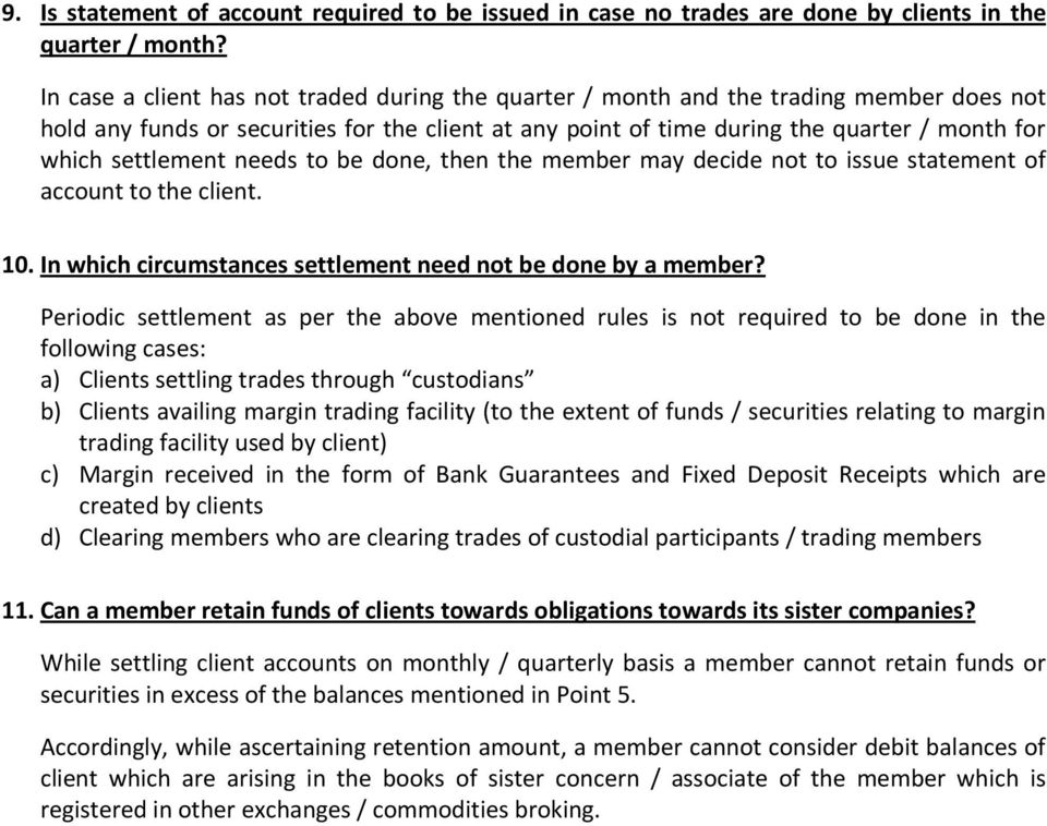 to be done, then the member may decide not to issue statement of account to the client. 10. In which circumstances need not be done by a member?