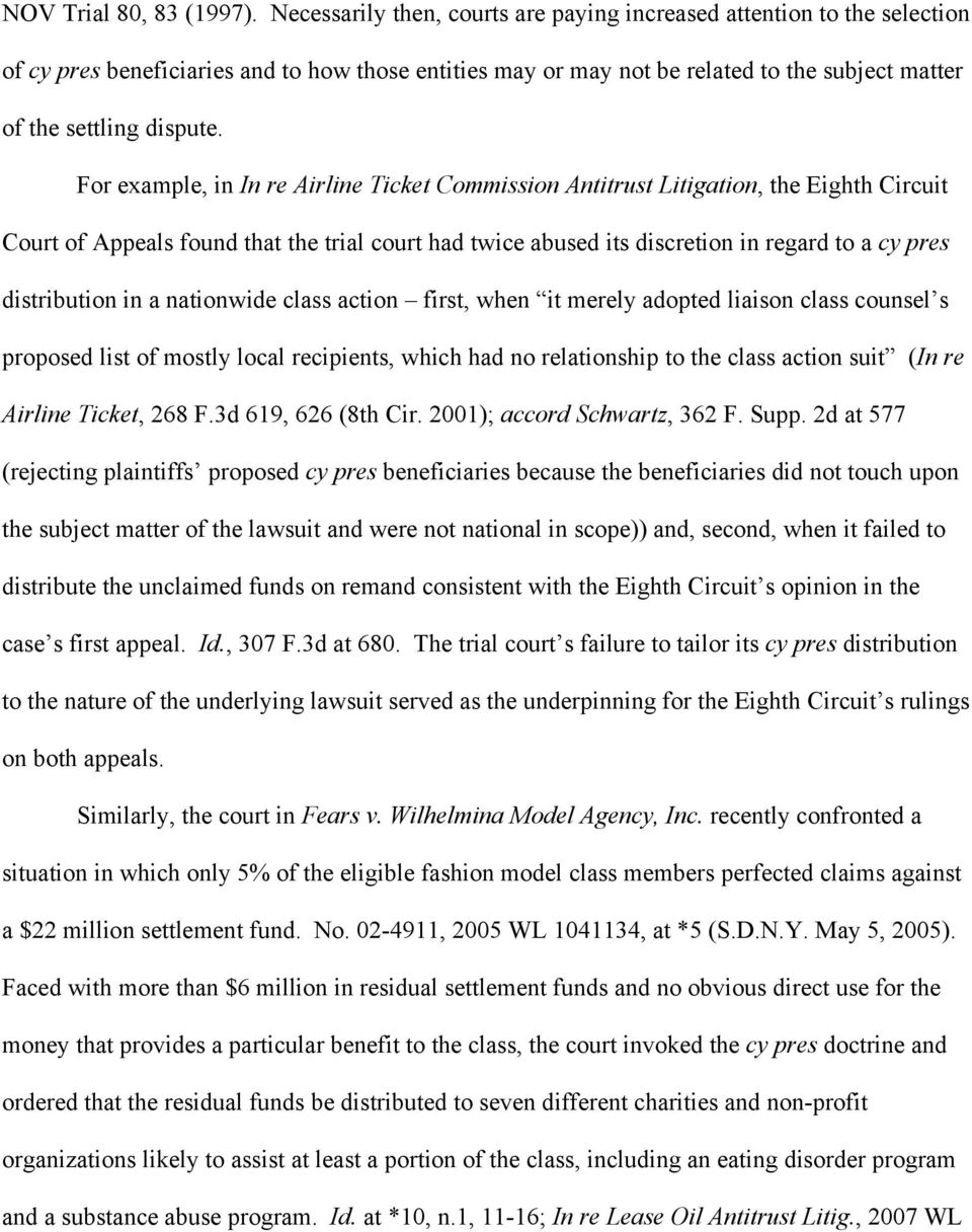 For example, in In re Airline Ticket Commission Antitrust Litigation, the Eighth Circuit Court of Appeals found that the trial court had twice abused its discretion in regard to a cy pres