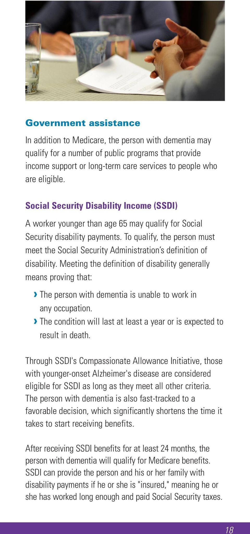 To qualify, the person must meet the Social Security Administration s definition of disability.
