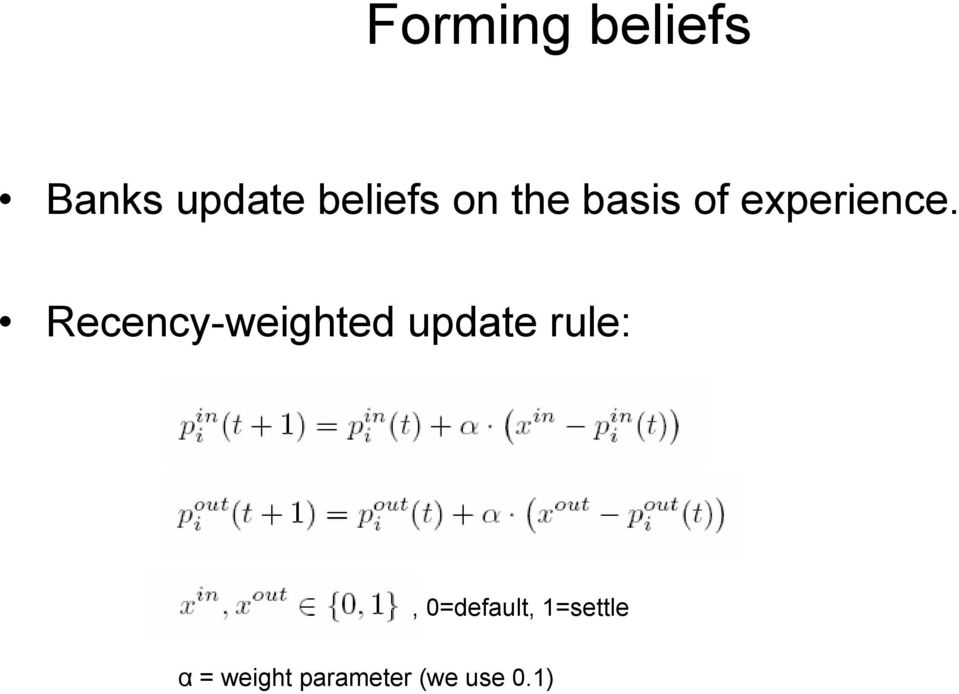 Recency-weighted update rule:,