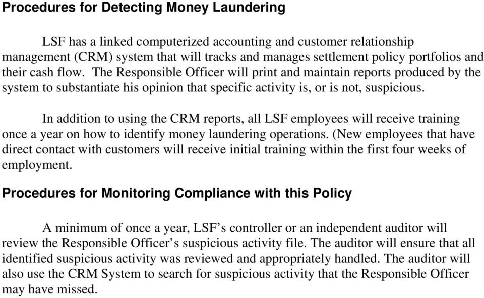 In addition to using the CRM reports, all LSF employees will receive training once a year on how to identify money laundering operations.