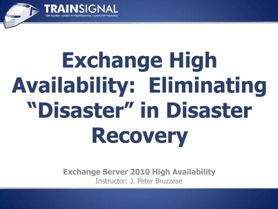 Eliminating Disaster in