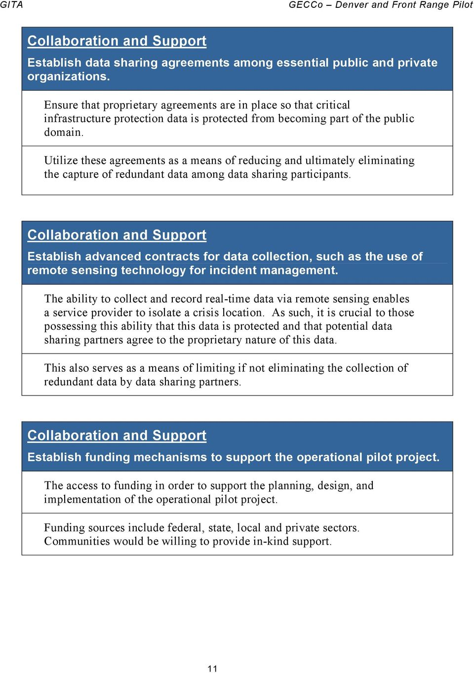 Utilize these agreements as a means of reducing and ultimately eliminating the capture of redundant data among data sharing participants.