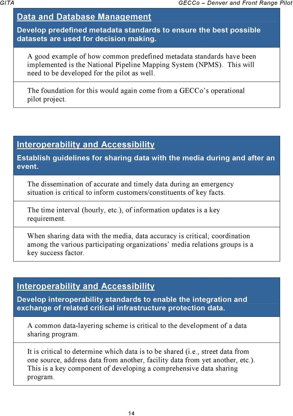 The foundation for this would again come from a GECCo s operational pilot project. Interoperability and Accessibility Establish guidelines for sharing data with the media during and after an event.