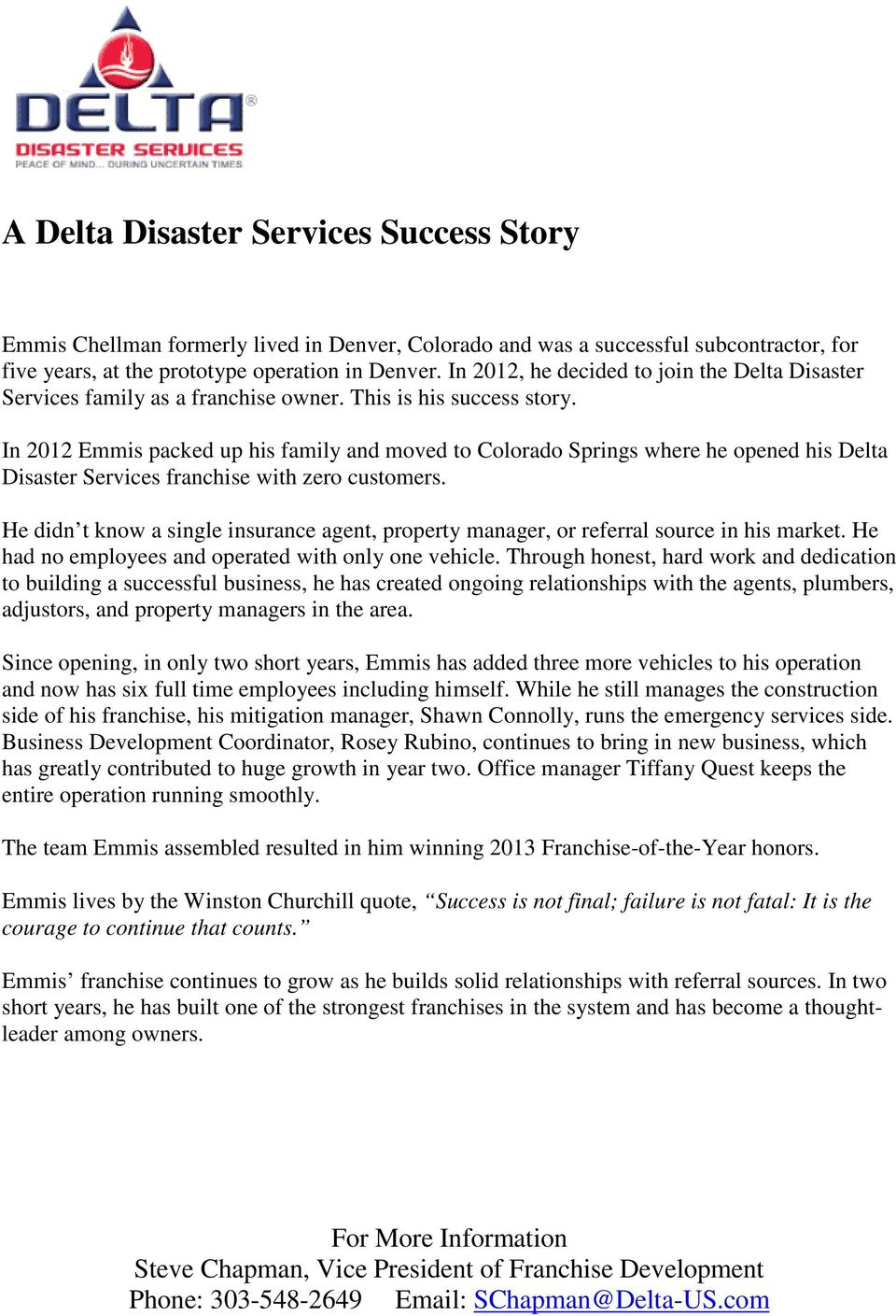 In 2012 Emmis packed up his family and moved to Colorado Springs where he opened his Delta Disaster Services franchise with zero customers.