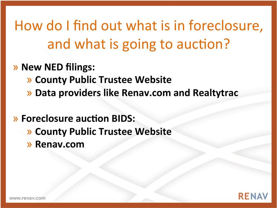 » New NED filings:» County Public Trustee Website» Data