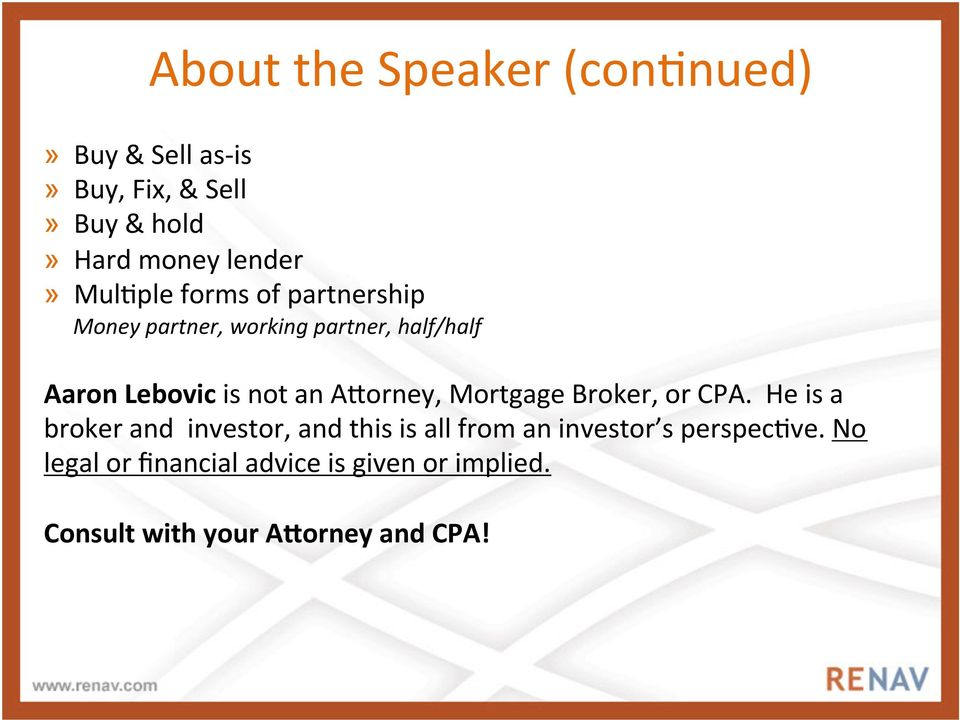 not an AZorney, Mortgage Broker, or CPA.