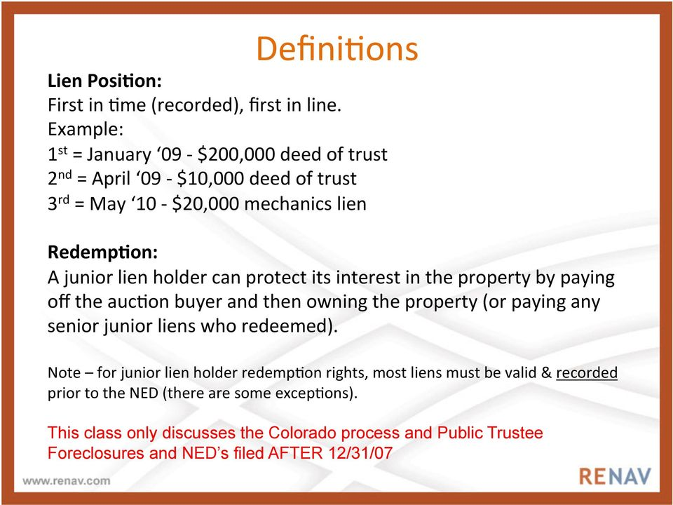 on: A junior lien holder can protect its interest in the property by paying off the auc3on buyer and then owning the property (or paying any senior