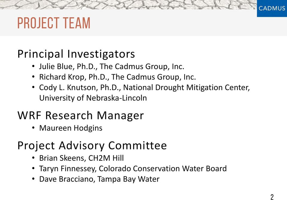University of Nebraska-Lincoln WRF Research Manager Maureen Hodgins Project Advisory Committee