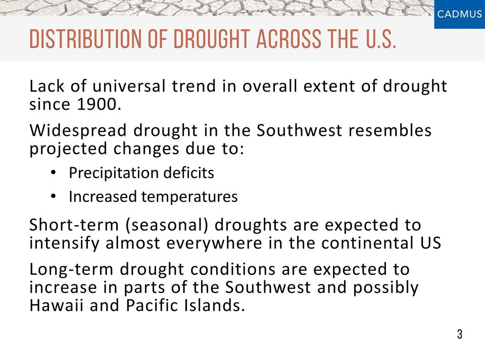 temperatures Short-term (seasonal) droughts are expected to intensify almost everywhere in the continental US