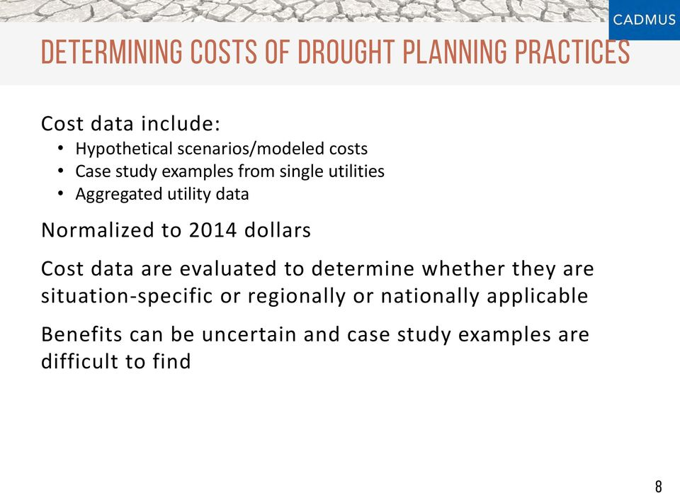 Normalized to 2014 dollars Cost data are evaluated to determine whether they are