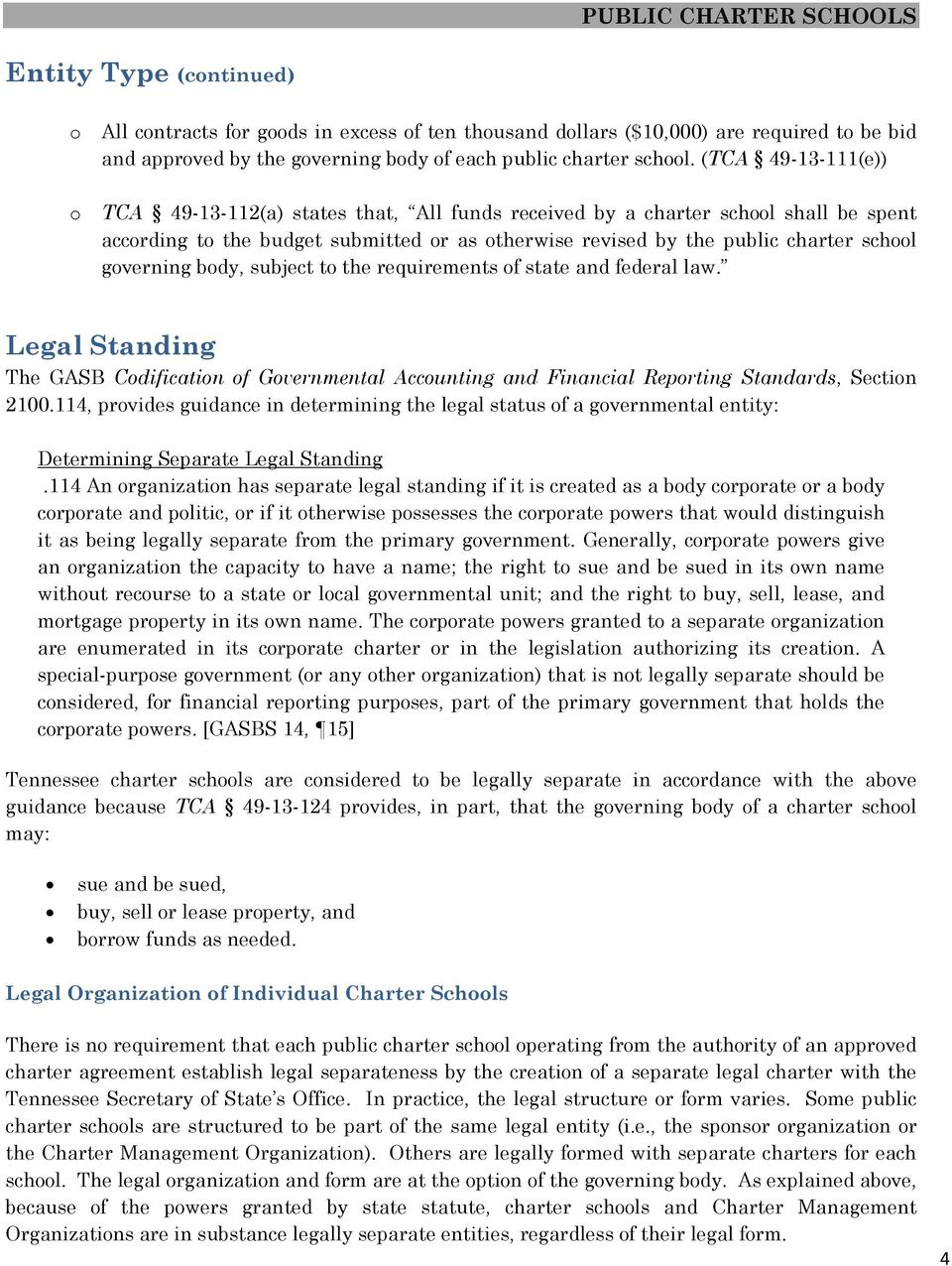 subject t the requirements f state and federal law. Legal Standing The GASB Cdificatin f Gvernmental Accunting and Financial Reprting Standards, Sectin 2100.