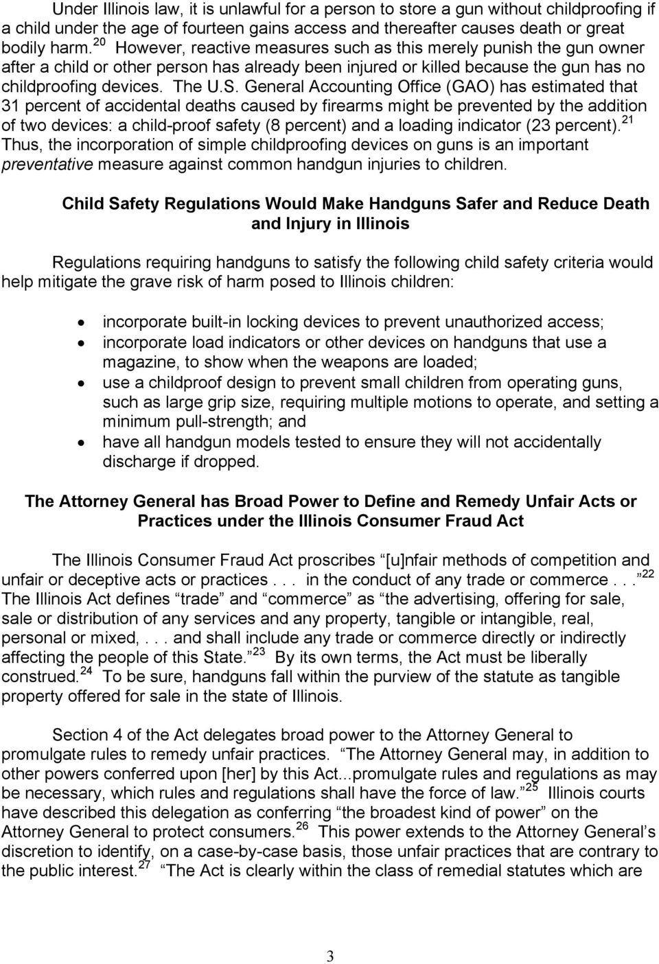General Accounting Office (GAO) has estimated that 31 percent of accidental deaths caused by firearms might be prevented by the addition of two devices: a child-proof safety (8 percent) and a loading