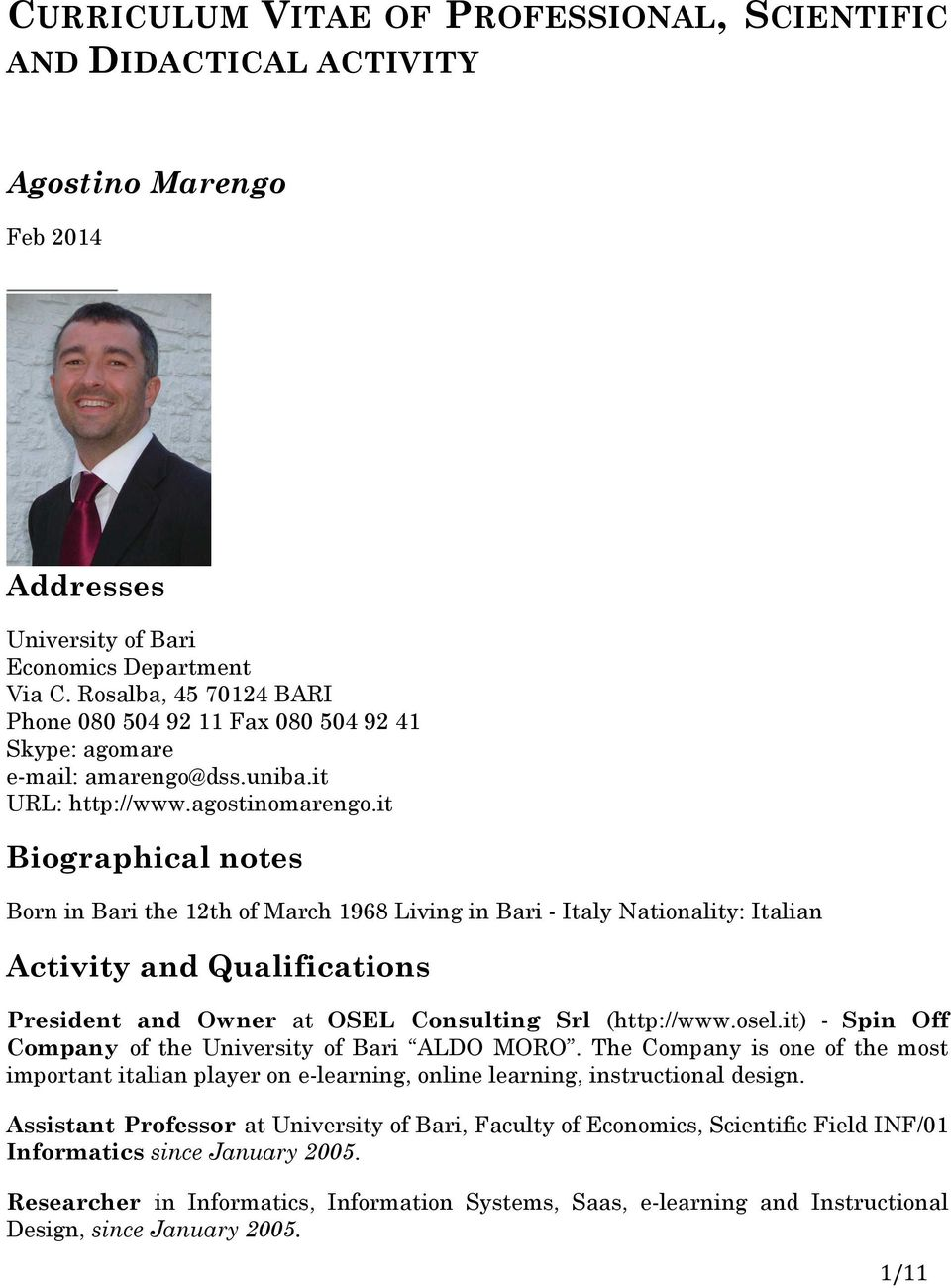 it Biographical notes Born in Bari the 12th of March 1968 Living in Bari - Italy Nationality: Italian Activity and Qualifications President and Owner at OSEL Consulting Srl (http://www.osel.
