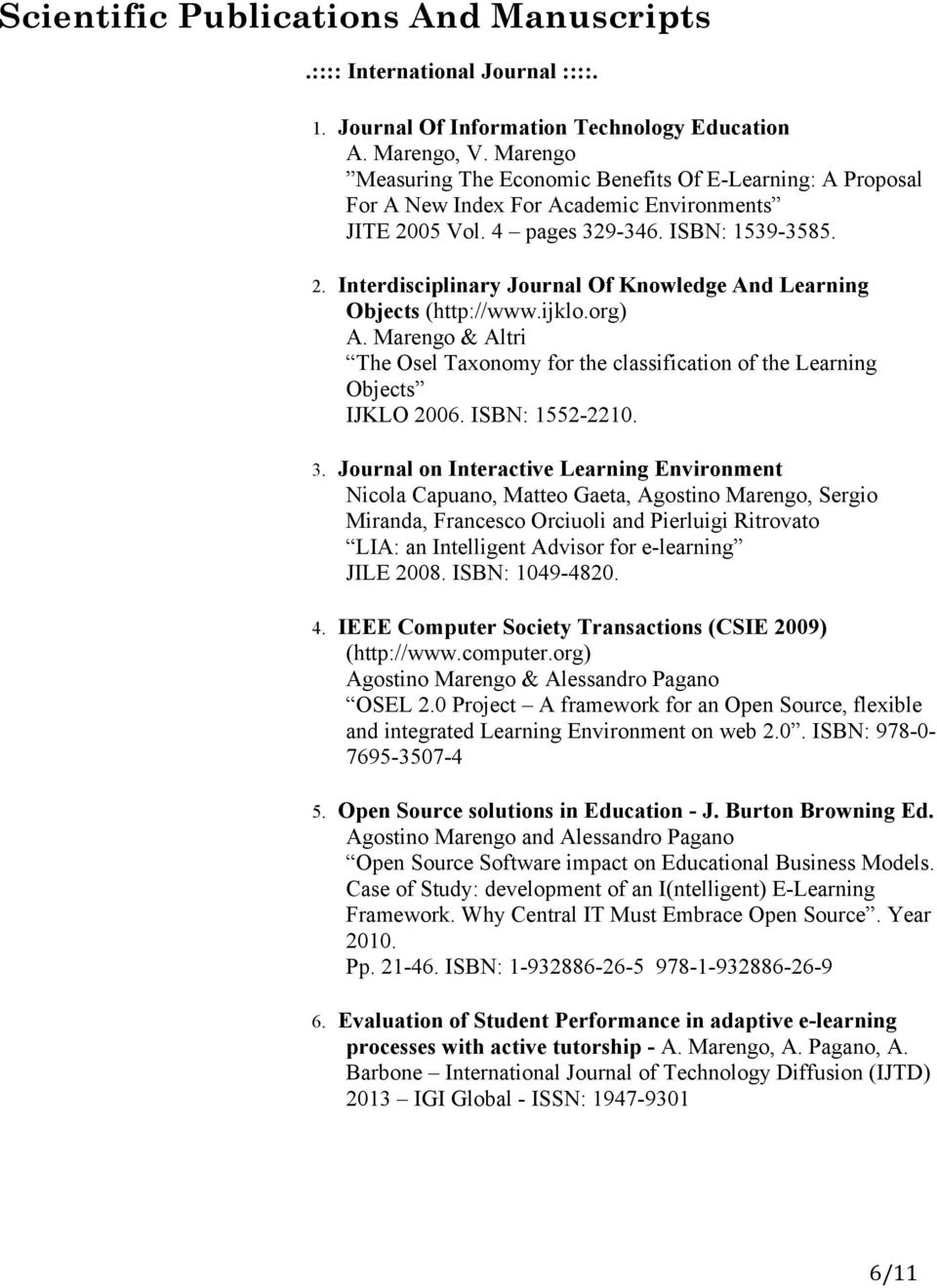 ijklo.org) The Osel Taxonomy for the classification of the Learning Objects IJKLO 2006. ISBN: 1552-2210. 3.